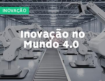 Inovação no Mundo 4.0